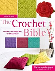The Crochet Bible: The Complete Handbook for Creative Crocheting