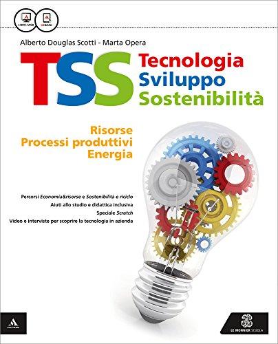 TSS. Tecnologia sviluppo sostenibilità. Tecnologia-Fascicolo competenze di base-Disegno-48 tavole. Per la scuola media. Con e-book. Con espansione online