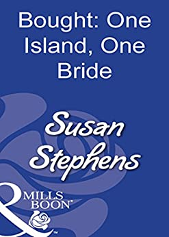 Bought: One Island, One Bride (Mills & Boon Modern) (The Greek Tycoons Book 4) by [Stephens, Susan]