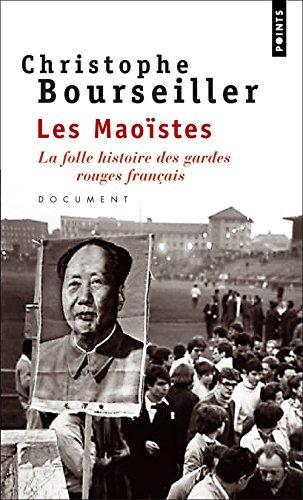 Les Maoïstes . La folle histoire des gardes rouges français