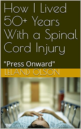 """How I Lived 50+ Years With a Spinal Cord Injury: """"Press Onward"""""""