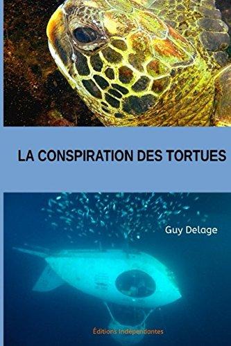 La conspiration des tortues par guy delage
