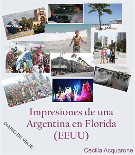 Impresiones de una Argentina en Florida (EEUU).: Diario de Viaje (Viajes: Impresiones de una Argentina. nº 2) por Cecilia Rosa Acquarone