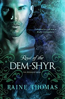 Rout of the Dem-Shyr (The Ascendant Series Book 2) by [Thomas, Raine]