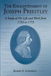 The Enlightenment of Joseph Priestley: A Study of His Life and Works from 1733 to 1773
