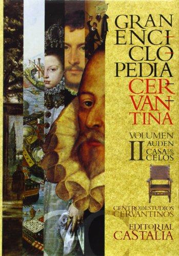 GRAN ENCICLOPEDIA CERVANTINA. Volumen II: Auden-casa de los celos               .