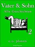 Vater und Sohn - Band 2: Unzensiert und vollständig (HD-Ausgabe) (Vater und Sohn bei Null Papier)