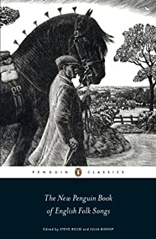 The New Penguin Book of English Folk Songs by [Bishop, Julia, Roud, Steve]