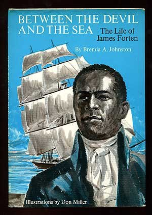 Between the devil and the sea; : the life of James Forten,