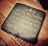 Gute Freunde sind wie Sterne–11cm–Untersetzer aus Schiefer, quadratisch–Best, spezielle Freund Geschenk, Junggesellinnenabschied, Geburtstag, Weihnachten oder Thank You