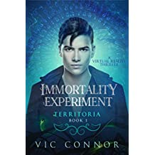Immortality Experiment: A Virtual Reality Thriller (Territoria Book 1) (English Edition)