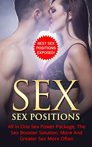 Sex: Sex Mastery: Best Sex Techniques And Positions: Get More And Better Sex With These Techniques And Sex Positions Exposed! (Sex Positions, Sex Guide, Sexy Pictures, Sex Books) (English Edition)