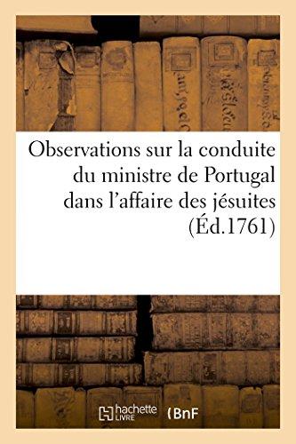 Observations sur la conduite du ministre de Portugal dans l'affaire des jésuites par Francesco Benincasa