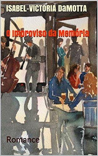 O Improviso da Memória: Romance (Portuguese Edition)