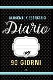 Alimenti & Esercizio Diario 90 Giorni: Agenda Perdita Di Peso...