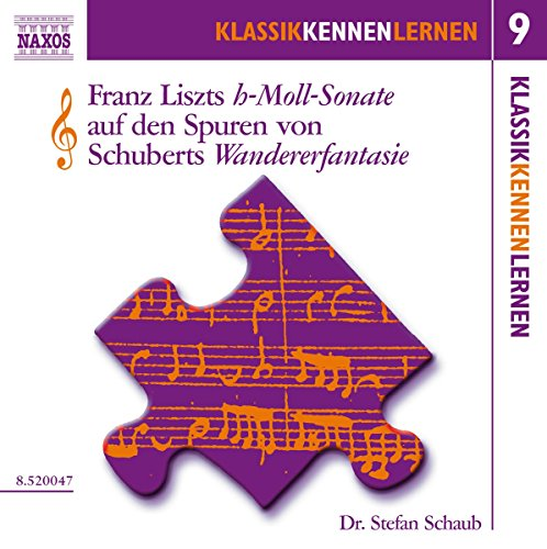 KLASSIK KENNEN LERNEN 9 - Franz Liszts h-moll-Sonate