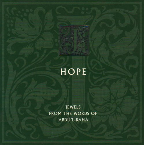 Hope: Jewels from the Words of Abdu'l-Baha por Abd al-Baha ibn Baha Allah
