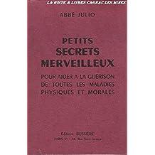 Petits Secrets Merveilleux pour aider à la guérison de toutes les maladies physiques et morales, prières, ésotérisme, guérison, église, exorcisme
