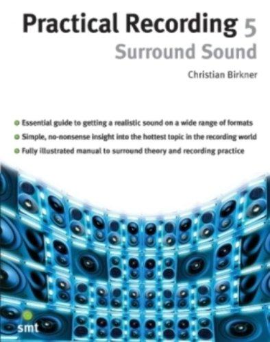 Practical Recording 5 Surround Sound