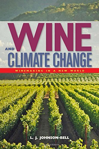 Wine and Climate Change: Winemaking in a New World: Written by L. J. Johnson-Bell, 2014 Edition, Publisher: Burford Books [Paperback]