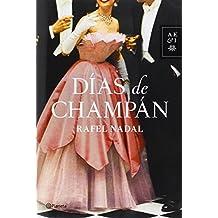 Días De Champán (Autores Españoles e Iberoamericanos) de Rafel Nadal (3 abr 2014) Tapa blanda