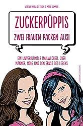 Zuckerpüppis - Zwei Frauen packen aus!: Ein unverblümter Mailwechsel über Männer, Mode und den Ernst des Lebens