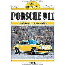Das Original: Porsche 911: Alle Modelle von 1963 - 1993