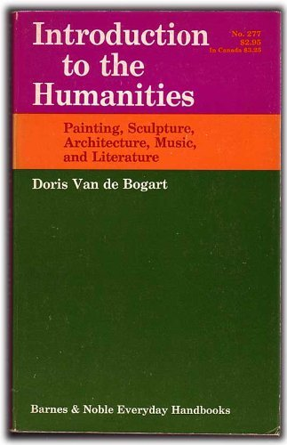 Introduction to the Humanities; Painting, Sculpture, Architecture, Music, and Literature