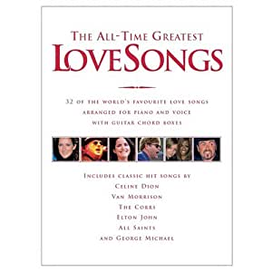 The All-Time Greatest Love Songs. Partitions pour Piano, Chant et Guitare(Boîtes d'Accord)