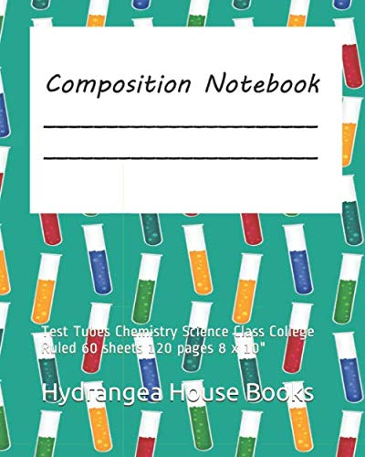"""Composition Notebook: Test Tubes Chemistry  Science Class  College Ruled 60 sheets 120 pages  8 x 10\"""""""