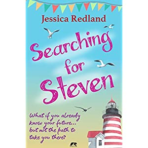 Searching for Steven: What if you already know your future... but not the path to take you there? (Welcome to Whitsborough Bay Book 1)