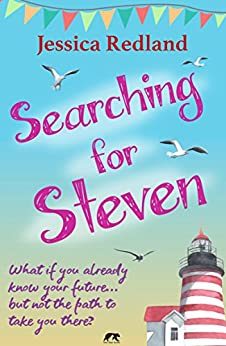 Searching for Steven: What if you already know your future… but not the path to take you there? (Welcome to Whitsborough Bay Book 1) by [Redland, Jessica]