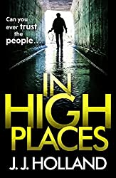 In High Places: A gripping thriller from the bestselling author of Lock the Door