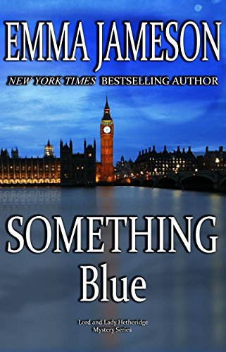 Buchseite und Rezensionen zu 'Something Blue (Lord and Lady Hetheridge Mystery Series Book 3) (English Edition)' von Emma Jameson
