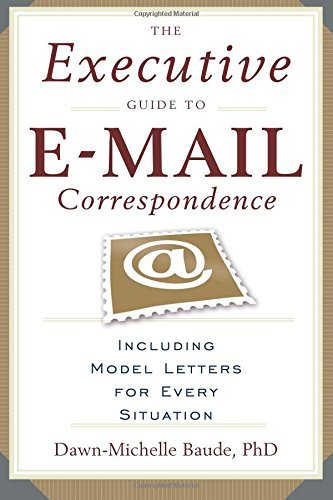 Executive Guide to Email Correspondence: Including Model Letters for Every Situation by Dawn Michelle Baude (1-Nov-2006) Paperback