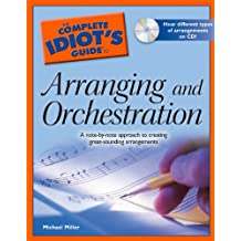 The Complete Idiot's Guide to Arranging and Orchestration
