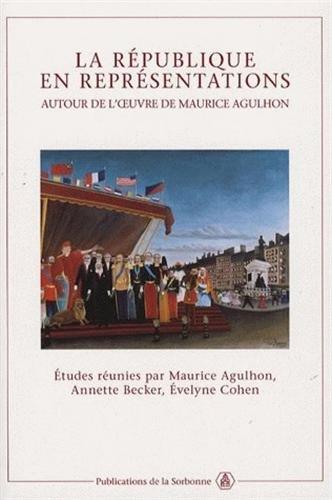 La République en représentations : Autour de l'oeuvre de Maurice Agulhon par Maurice Agulhon