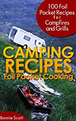 Camping Recipes: Foil Packet Cooking (English Edition)