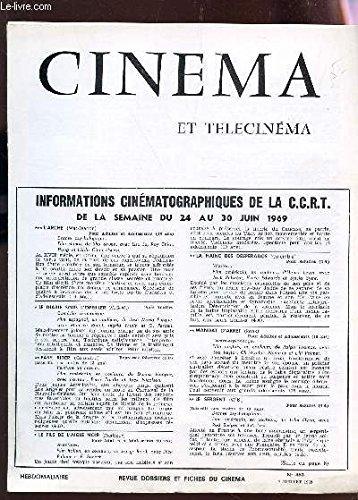 CINEMA ET TELECINEMA - 463 - 7 juillet 1969 / Ne tirez pas sur le Shériff - L'or de Mackenna - Easy rider - Mandat d'arret etc... par COLLECTIF