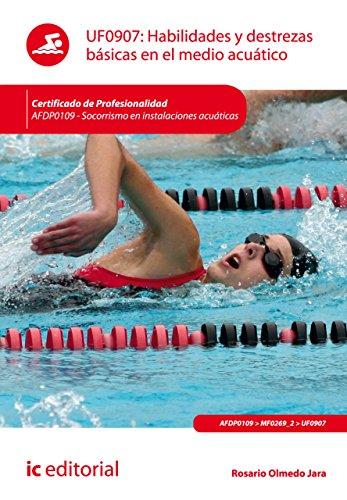 Habilidades y destrezas básicas en el medio acuático. AFDP0109 por Rosario Olmedo Jara