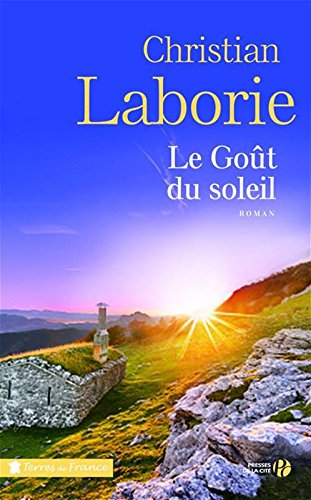 Le goût du soleil : roman