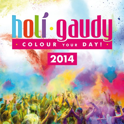 Preisvergleich Produktbild Holi Gaudy 2014 (The Official Festival Compilation)