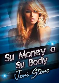 Su Money o Su Body: Un Rough Gangbang Story (Spanish Edition) par [Stone, Joni]