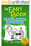 The Fart Book: Whiff it, Sniff it, Lay it, Rip it! (The Disgusting Adventures of Milo Snotrocket Book 2)