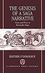 [The Genesis of a Saga Narrative: Verse and Prose in Kormaks Saga] (By: Heather O'Donoghue) [published: May, 1991]