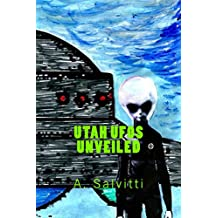 Utah UFOs Unveiled (English Edition)