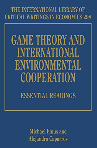 Game Theory and International Environmental Cooperation (The International Library of Critical Writings in Economics Series)