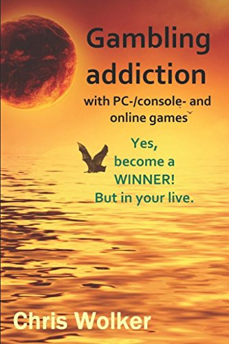 Gambling addiction with PC-, console and online games