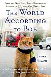 The World According to Bob: The Further Adventures of One Man and His Streetwise Cat by James Bowen (2015-06-02)