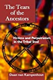 The Tears of the Ancestors: Victims and Perpetrators in the Tribal Soul